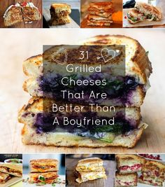 Top 31 Grilled Cheese Sandwiches Recipes: lasagna grilled cheese, apple and siriacha butter grilled cheese, roasted jalapeño and avocado grilled cheese.