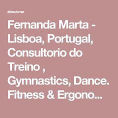 Fernanda Marta - Lisboa, Portugal, Consultorio do Treino , Gymnastics, Dance. Fitness & ErgonomicGym | about.me