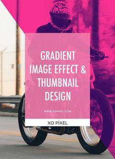 Photoshop Tutorial: Gradient Image Effect & Thumbnail Design