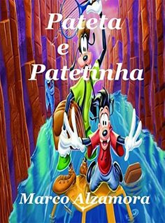 Pateta e Patetinha: Patetinha estava com o futuro garantido. (Portuguese Edition) by Marco Alzamora, http://www.amazon.com/dp/B00SLMJBJU/ref=cm_sw_r_pi_dp_DiyWub1CXH998