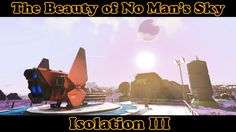 The Beauty of No Man's Sky - Postcard from Isolation III - Pathfinder Up...