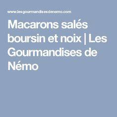 Macarons salés boursin et noix | Les Gourmandises de Némo