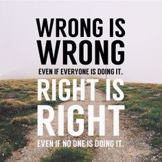 Image result for do what's right even if no one is doing it