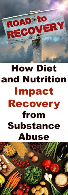 Recovery from Substance Abuse: Impact of Diet and Nutrition. Concerned About Recovery from Substance Abuse? The Impact of #Diet and #Nutrition #Addiction