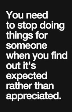 You do not appreciate it, you expect it, ...without even noticing it