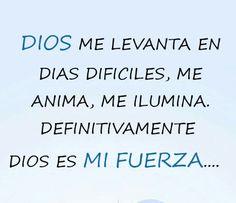 Dios mi fuerza, mi todo...
