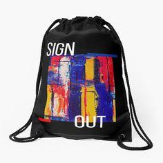 Promote | Redbubble Sign Out, Drawstring Backpack, Promotion, Backpacks, Bags, Handbags, Backpack, Backpacker, Bag