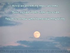 Following your dream requires action.