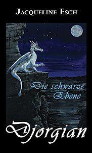 »Djorgian - Die schwarze Ebene« | 3. Band der Fantasy-Trilogie von Jacqueline Esch