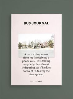 The Bus Journal is a self-initiated publication about discovering everyday city life by public bus. By Sarah Le Donne: