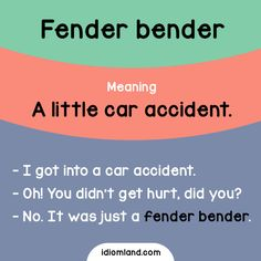 Idiom of the day: Fender bender. Meaning: A little car accident. #idiom #idioms #english #learnenglish