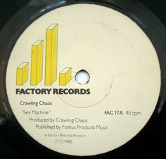 £2.99 Auction Ebay  Crawling Chaos - Sex Machine - Factory Records FAC 17 - A1 B1  Rare post punk single.