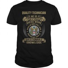 QUALITY TECHNICIAN - WE DO T4 T-SHIRTS, HOODIES, SWEATSHIRT (22.99$ ==► Shopping Now)