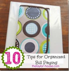 The Taylor House: 10 Tips For Organized Bill Paying {organized Home} #organizing #billpaying