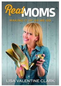Are you looking for a light hearted, uplifting book about what it's really like being a mom?  Real Moms by Lisa Valentine Clark is a fun read with humor, advice, and some side rants that go with being a mom. | www.weliketolearnaswego.com