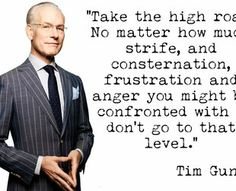 TV personality and design mentor Tim Gunn is considered a well of wisdom for good reasons. Discover some of Tim Gunn's most inspired quotes ...