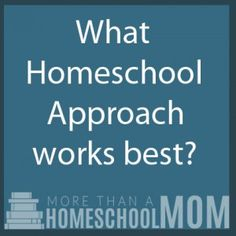 What Homeschool Approach Works Best