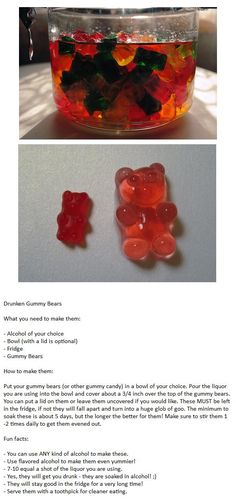 Drunk Gummy Bears. I just love how big they get- maybe could do with gummy worms for Todd's party?