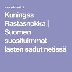 Kuningas Rastasnokka   Suomen suosituimmat lasten sadut netissä Grimm, Fairy Tales, Opi, Fairytail, Adventure Movies, Fairytale, Adventure, Fairies