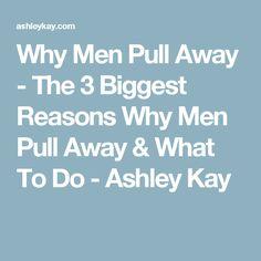 why guys pull away