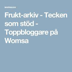 Frukt-arkiv - Tecken som stöd - Toppbloggare på Womsa