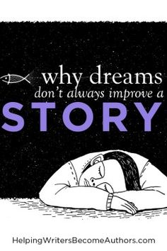Should You Put Dream Sequences in Your Story? - Helping Writers Become Authors Writing Resources, Writing Prompts, Authors, Writers, Creative Writing Tips, Your Story, Novels, Fiction, How Are You Feeling