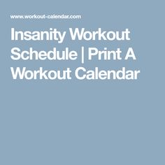 Insanity Workout Schedule | Print A Workout Calendar