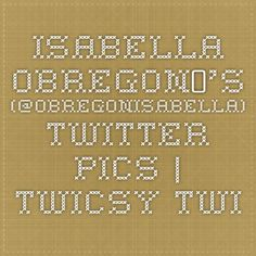 Isabella Obregon✨'s - (@ObregonIsabella) Twitter Pics | Twicsy - Twitter Picture Discovery