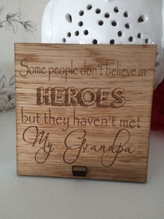 1 x Fathers Day grandpa quote engraved on a freestanding oak plaque size 10x10cm These are made to order if you need any help feel free to