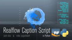 Realflow Tutorial - Caption Script in Python on Vimeo