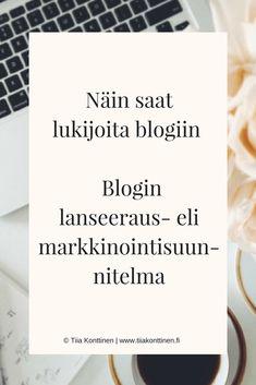 HUOM! Vaikka blogin lanseeraus on loistava keino saada nopeasti näkyvyyttä, on ihan ok, että julkaiset
