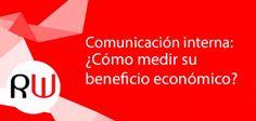 Comunicación interna: ¿Cómo medir su beneficio económico?  http://render-web.com/renderweb/comunicacion-interna-como-medir-su-beneficio-economico/