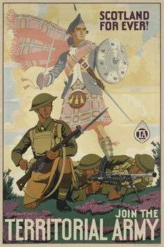 Scotland For Ever! Join the Territorial Army', Recruiting poster, after… Ww2 Posters, Political Posters, Military Art, Military History, Military Service, Military Uniforms, Art History, World History, British History