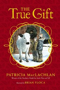 The True Gift: A Christmas Story - Kindle edition by Patricia MacLachlan, Brian Floca. Children Kindle eBooks @ Amazon.com.