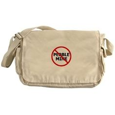No Pebble Mine: Messenger Bag #NoPebbleMine #LittleBearProd