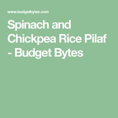 Spinach and Chickpea Rice Pilaf - Budget Bytes