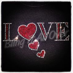 Valentines Love BLING rhinestone Shirt Special!  Special price on this Design through 2/14/14 Available in Tahirt or ladies cut tee. Email Blingitallover@gmail.com to order  #blingshirts #bling #hearts