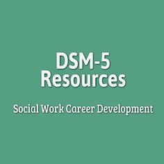 Social Work Career Development: Confused by DSM-5? Get Up to Speed Easily!