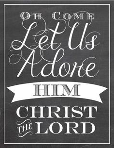 Let us adore Him!