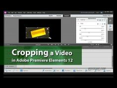 How to Crop a Video in Adobe Premiere Elements 12 - Tutorial... http://videolane.com/2013/10/cropping-video-adobe-premiere-elements-12/
