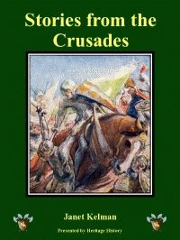 Heritage History | Homeschool History Curriculum | Stories from the Crusades by Janet Kelman