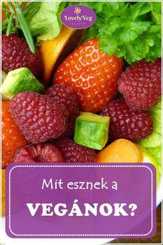 Mit esznek a vegánok? Smoothie Fruit, Strawberry, Vegan, Food, Fruits And Veggies, Loosing Weight, Healthy, Recipe, Essen