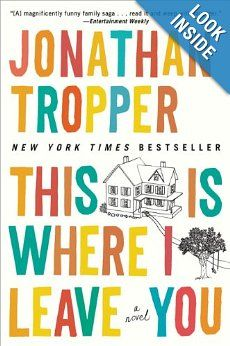 This Is Where I Leave You by Jonathan Tropper.  There are some pretty comical scenes as a typically dysfunctional (and I mean this in the best sense of the word) family is forced to sit Shivah together to honor their father's dying wish.