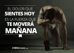 El dolor que sientes hoy, es la fuerza que te moverá mañana. #fitness…