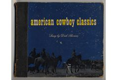 """American Cowboy Classics"" was released in 1945 and featured a number of songs, including Take Me Back to My Boots and Saddle and Cowboy Jack."