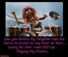 Bang on the drums all night!!