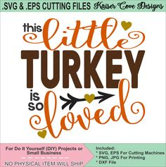 SVG,EPS Cutting File,This Little Turkey Is So Loved Cut File,Silhouette Cameo File,Cameo SVG,thanksgiving svg, cameo design file by KaiserCoveDesigns on Etsy
