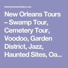 New Orleans Tours – Swamp Tour, Cemetery Tour, Voodoo, Garden District, Jazz, Haunted Sites, Oak Alley Plantation & French Quarter (Louisiana, LA)