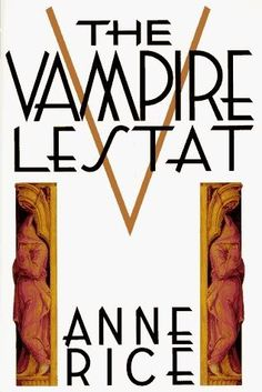 The Vampire Lestat by Anne Rice, 1985