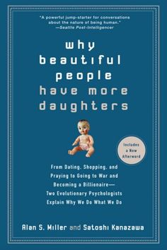 Why Beautiful People Have More Daughters: From Dating, Sh... https://www.amazon.com/dp/0399534539/ref=cm_sw_r_pi_dp_x_xvMlybD5Q0XR5